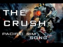 PACIFIC RIM SONG THE CRUSH by Miracle Of Sound