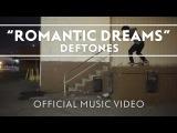 Deftones - Romantic Dreams Official Music Video