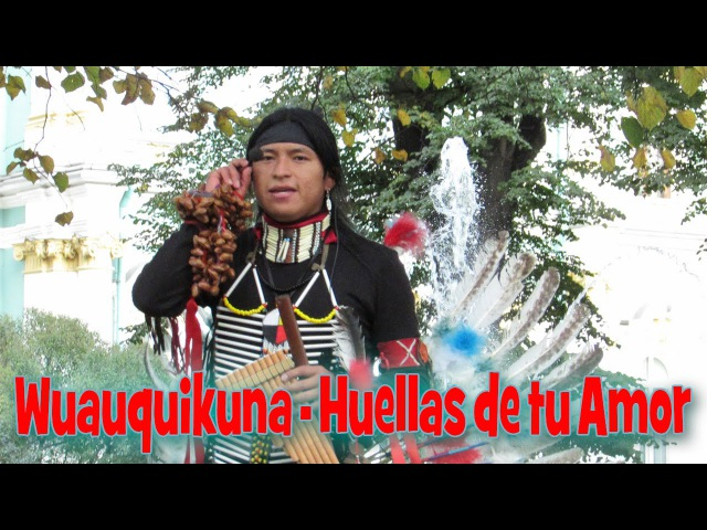 Wuauquikuna - Huellas de tu Amor