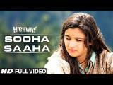 Sooha Saaha by Alia Bhatt, Zeb Bangash  Highway  Full Video Song (Official)  A.R Rahman