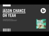 Jason Chance - Oh Yeah