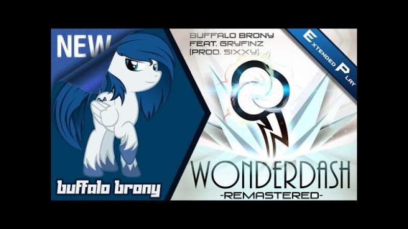 PMV Buffalo Brony WonderDash Remastered feat Gryfinz Prod Sixxy