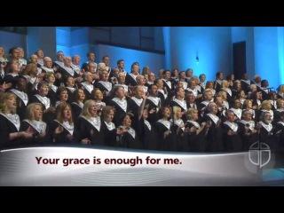 Your Grace Is Enough - Prestonwood Choir & Orchestra