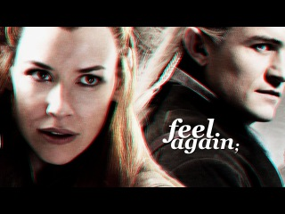 legolas & tauriel | feel again