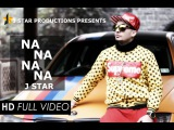 Na Na Na Na | J Star | Full Official Video | Latest Punjabi Song 2015