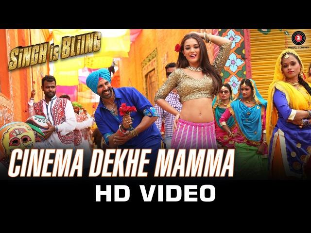 Cinema Dekhe Mamma   Singh Is Bliing   Akshay Kumar - Amy Jackson   Sajid Wajid