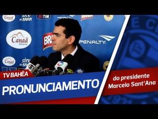 Pronunciamento do Presidente Marcelo Sant'Ana