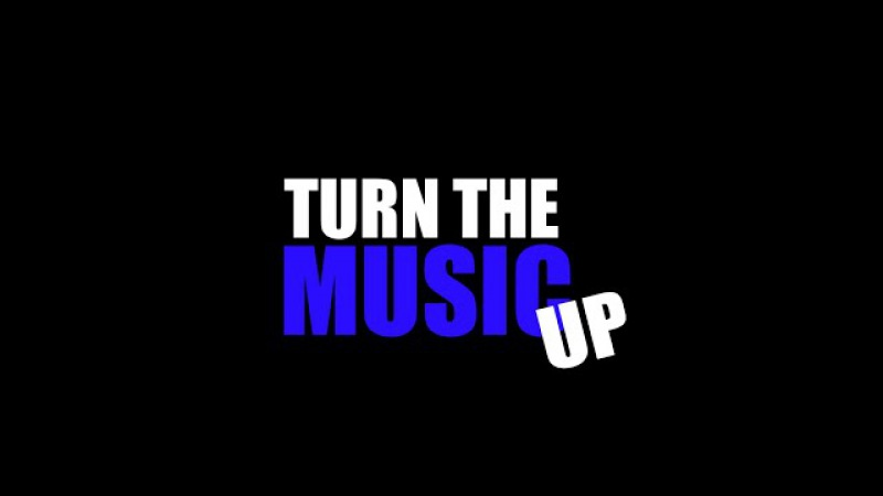 Turn the music up [XD: Love Dance Music]