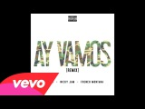 J Balvin - Ay Vamos (RemixAudio) ft. Nicky Jam, French Montana