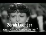 Zarah Leander - Nur nicht aus liebe weinen