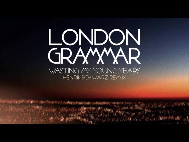 London Grammar - Wasting My Young Years [Henrik Schwarz remix]