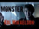 ◈ Kol Mikaelson | Monster
