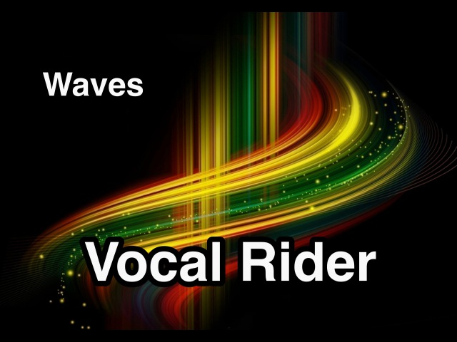 Waves Vocal Rider - подробное описание использования плагина