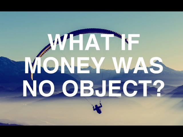 What If Money Was No Object Alan Watts