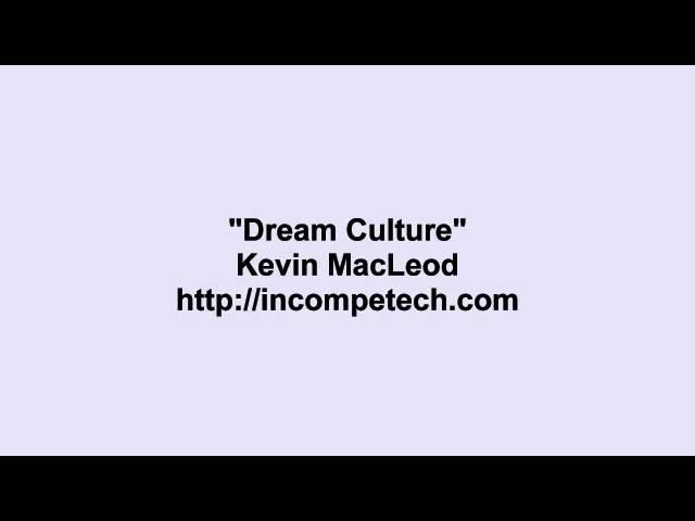 Kevin MacLeod ~ Dream Culture