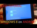 How to install WINDOWS 8 on ANDROID TABLET/PHONE?? [TUTORIAL]