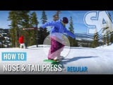 How to Butter - Nose and Tail Presses - Penguin Walk (Regular) Snowboard Tricks