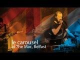 Le Carousel Album Launch, Belfast