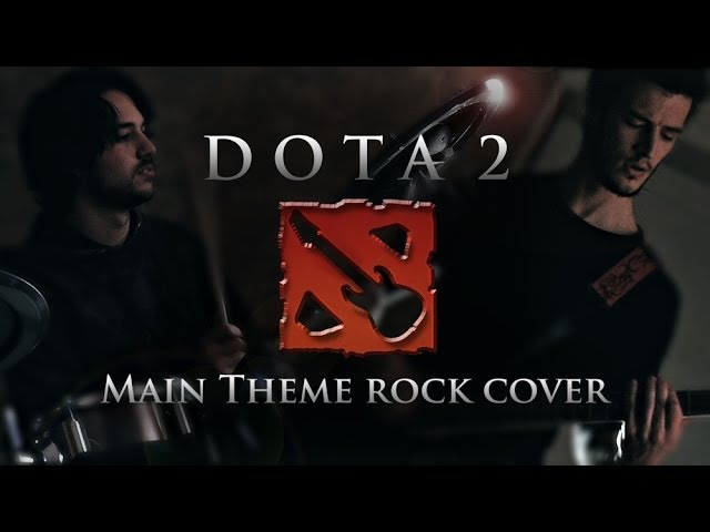 Dota 2 Main Theme ♫(( Rock Cover ))♫