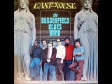 THE PAUL BUTTERFIELD BLUES BAND - EAST WEST (FULL ALBUM)