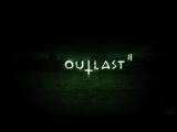 OUTLAST II (2). Teaser (Trailer) Rus. Sub.