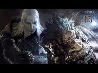 Прохождение Ведьмак - часть 15:Всё под их контролем!!!