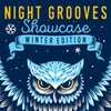 NIGHT GROOVES SHOWCASE: WINTER EDITION