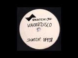 Kaiserdisco - Forget About Me (Original Mix) Snatch! OFF