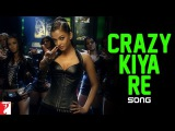 Crazy Kiya Re - Song - Dhoom:2
