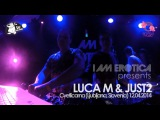 Luca M & JUST2 @ Cvetlicarna - Slovenia (I Am Erotica Showcase)