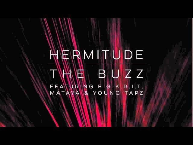 Hermitude - The Buzz (feat. Big K.R.I.T., Mataya Young Tapz) [Official Audio]