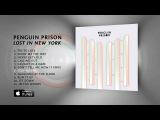 Penguin Prison - Lost In New York (Album Sampler)