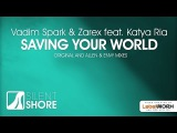 Vadim Spark &amp Zarex feat. Katya Ria - Saving Your World (Allen &amp Envy Vocal Mix)