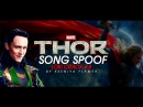 Loki Crack 6 || Thor song spoof