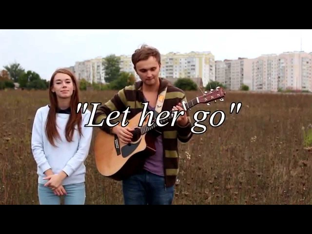 Passenger - Let her go (Женя і Катя кавер)