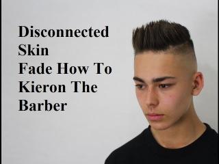 High Skin Fade Messy Top - Kieron The Barber -