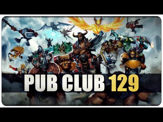 DOTA 2 - Pub Club - EP129