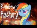 [PMV] Rainbow Dash destroys the Rainbow Factory