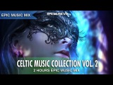 [Epic Music Mix] Celtic/Fantasy Music Collection Vol.02 (2 Hours Full Mix) - EpicMusicVn