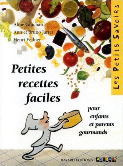 Petites Recettes Faciles pour enfants - Aline Guichard Ann. Bruno Jarret