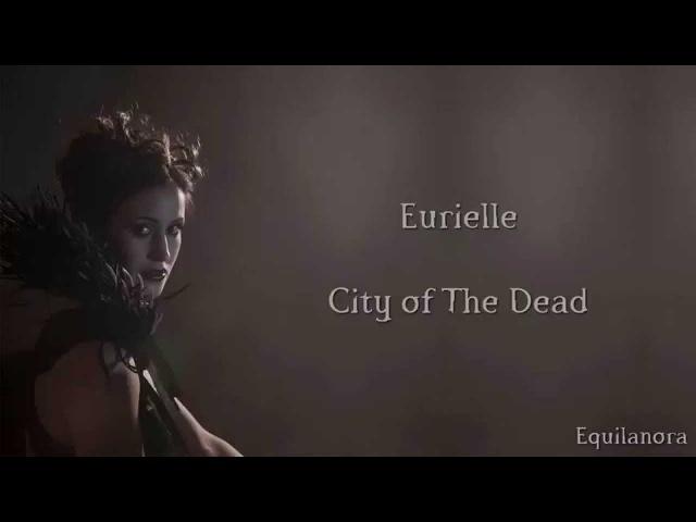 Eurielle - City of The Dead (Lyrics)