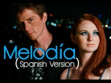 Clark Owen Feat. Lena Katina | Melody | Spanish Cover | Melodía