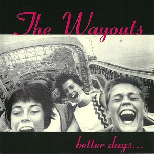 The Wayouts - Better Days (1998)