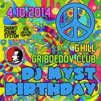 4.10.2014 DJ MYST BIRTHDAY @ GRIBOEDOV CLUB
