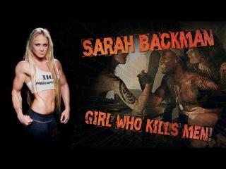Sarah Backman - girl who kills men!