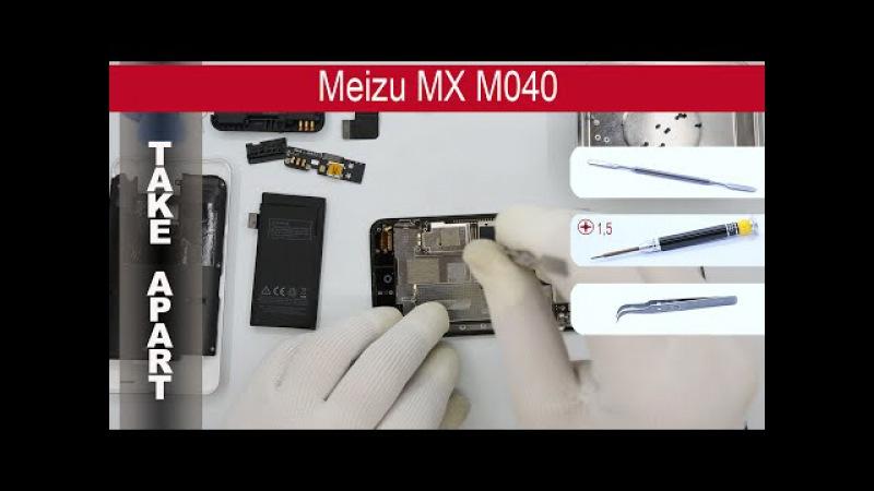 Disassembly Meizu MX M040 Как разобрать Разборка и Ремонт, Take Apart