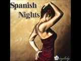 Испанская музыка чилаут The most beautiful spanish chillout - Spanish Nights (mixed by SpringLady)