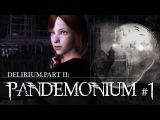 Delirium. Part II: Pandemonium/Пандемониум 1 серия
