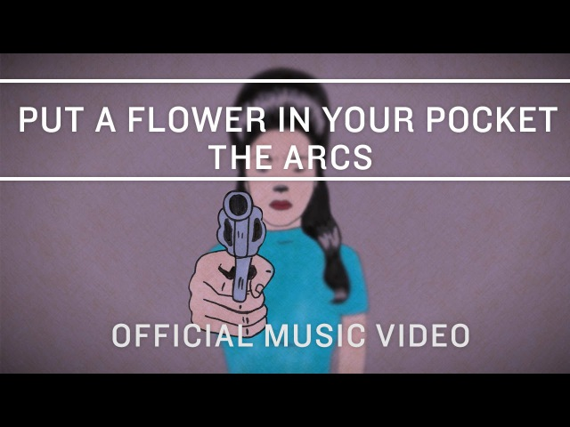 The Arcs - Put A Flower in Your Pocket [Official Music Video]