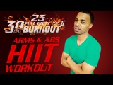 45 Min. Arms &amp Abs Toning HIIT Workout   Day 23 - 30 Day Full Body Burnout Vol. 2